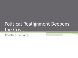 Political Realignment Deepens the Crisis