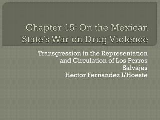 Chapter 15: On the Mexican State's War on Drug Violence