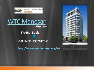 WTC Manesar | WTC Manesar Gurgaon |9582647963