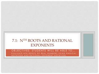7.1:  n th  roots and rational exponents