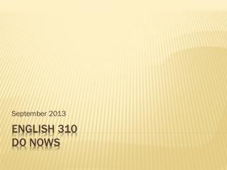 English 310  Do  Nows