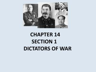 CHAPTER  14         SECTION  1   DICTATORS  OF WAR