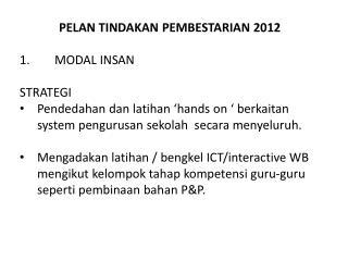 PELAN TINDAKAN PEMBESTARIAN 2012 1. MODAL INSAN  STRATEGI