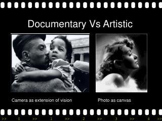 Documentary Vs Artistic