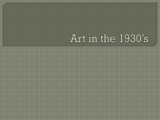 Art in the 1930's