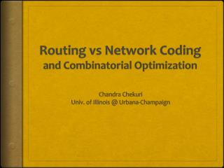 Routing  vs  Network Coding  and Combinatorial Optimization
