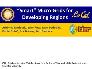 Achintya Madduri, Javier Rosa, Matt  Podolsky , Daniel Soto*, Eric Brewer, Seth Sanders