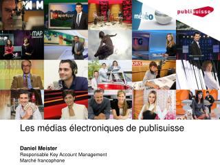 Les médias électroniques de publisuisse