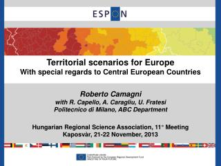 Territorial scenarios  for Europe With special regards to Central European Countries