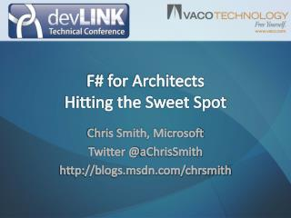 F# for Architects Hitting the Sweet Spot