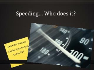 Speeding… Who does it?