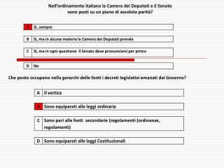Nell'ordinamento italiano la Camera dei Deputati e il Senato