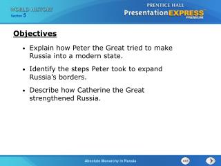 Explain how Peter the Great tried to make Russia into a modern state.