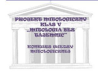 """PROJEKT MITOLOGICZNY KLAS V """"MITOLOGIA BEZ TAJEMNIC"""""""