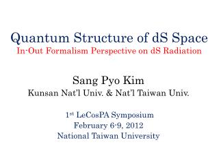 Quantum Structure of  dS  Space In-Out Formalism Perspective on  dS  Radiation