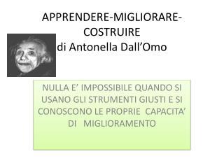 APPRENDERE-MIGLIORARE-COSTRUIRE di Antonella Dall' Omo