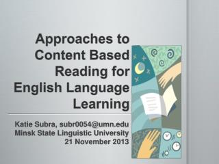 Approaches to Content Based Reading for English Language Learning