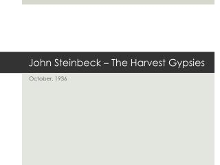 John Steinbeck � The Harvest Gypsies