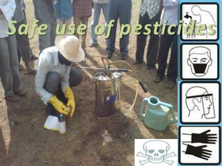 Safe use of pesticides