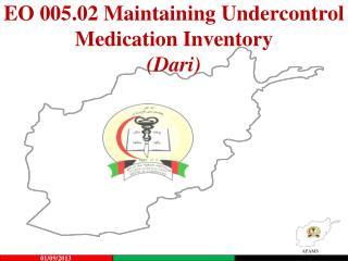 EO  005.02  Maintaining  Undercontrol  Medication Inventory (Dari)