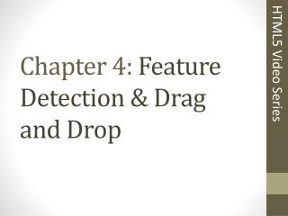 Chapter 4:  Feature Detection & Drag and Drop
