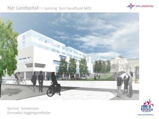 Nýr Landspítali –  kynning  fyrir haustfund SATS