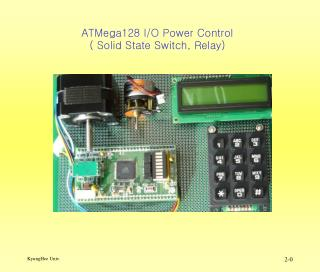 ATMega128 I/O  Power Control ( Solid State Switch, Relay)