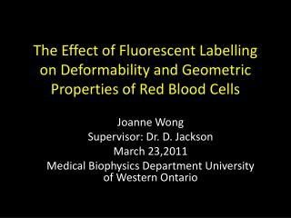 The Effect of Fluorescent Labelling on Deformability and Geometric Properties of Red Blood Cells