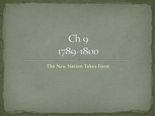 Ch 9  1789-1800