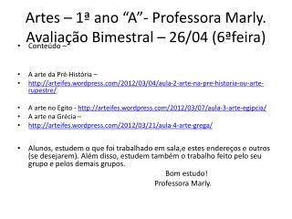 "Artes – 1ª ano ""A""- Professora Marly . Avaliação Bimestral – 26/04 ( 6ªfeira )"