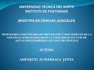 UNIVERSIDAD TÉCNICA DEL NORTE INSTITUTO DE POSTGRADO MAESTRÍA EN CIENCIAS JUDICIALES