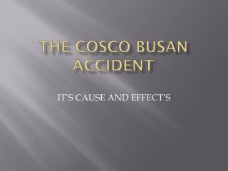 THE COSCO BUSAN ACCIDENT