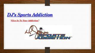 DJ's Sports Addiction