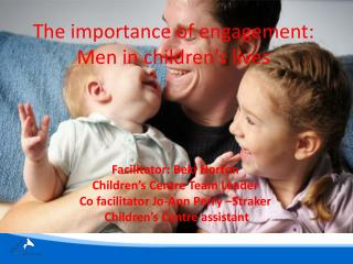 The importance of engagement: Men in children's lives