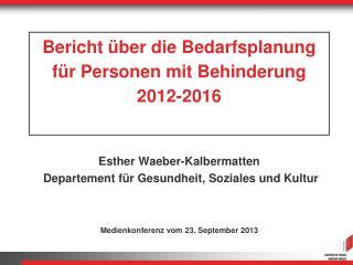 Bericht über  die  Bedarfsplanung für Personen  mit  Behinderung 2012-2016