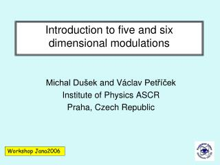 Introduction to five and six dimensional modulations