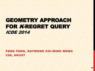 Geometry Approach for  k -Regret Query ICDE 2014
