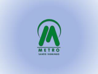 METRO DE SANTO DOMINGO FACTOR CLAVE  PARA EL DESARROLLO SOSTENIBLE ING. LEONEL  CARRASCO