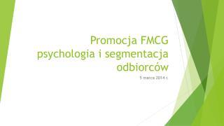 Promocja FMCG psychologia i segmentacja odbiorców