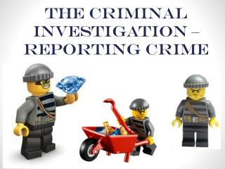 The Criminal Investigation � Reporting Crime