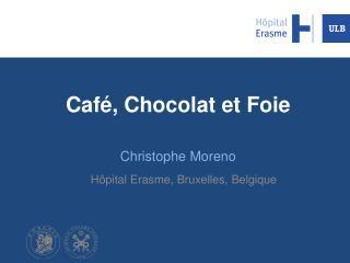 Café, Chocolat et Foie