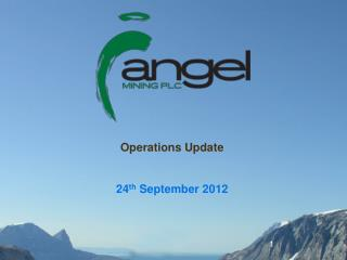 Operations Update 24 th  September 2012