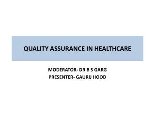 QUALITY ASSURANCE IN HEALTHCARE