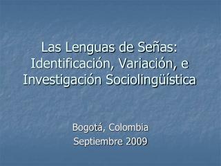 Las Lenguas de Se ñ as: Identificación, Variación, e Investigación Sociolingüística