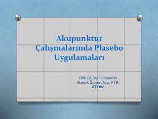 Akupunktur Çalışmalarında Plasebo Uygulamaları