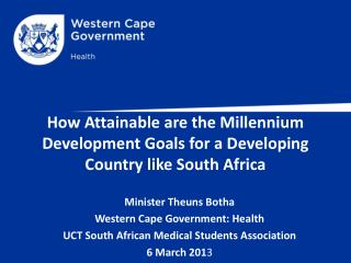 How Attainable  are the  Millennium Development Goals  for  a Developing Country like South Africa