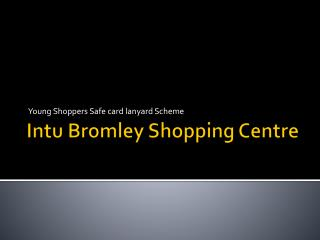 Intu  Bromley Shopping Centre