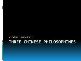 THREE CHINESE PHILOSOPHINES
