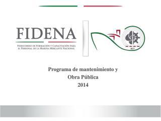 Programa de mantenimiento y Obra Pública  2014