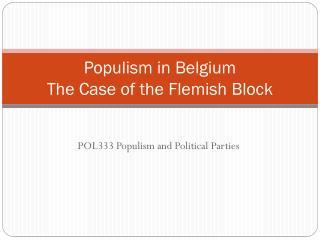 Populism  in  Belgium The  Case  of the Flemish Block